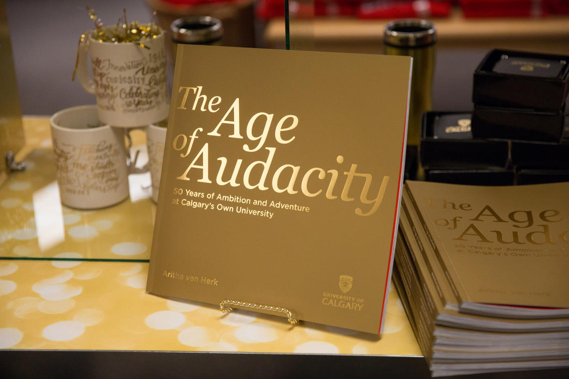 50th Anniversary commemorative book, The Age of Audacity: 50 Years of Ambition and Adventure at Calgary's Own University.